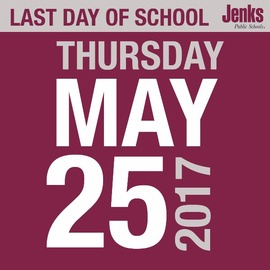 The last day of school is Thursday, May 25, 2017