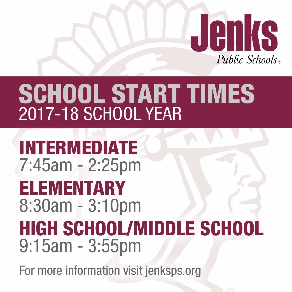 ... the Jenks Public Schools Board of Education voted 5-0 to approve new  school start times for the 2017-18 school year. The new start times are as  follows: